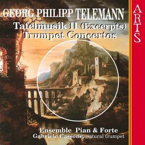Telemann: Tafelmusik II (Excerpts) & Trumpet Concertos