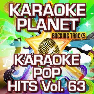Karaoke Pop Hits, Vol. 63 (Karaoke Planet)