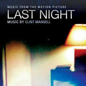 Last Night (Massy Tadjedin's Original Motion Picture Soundtrack)
