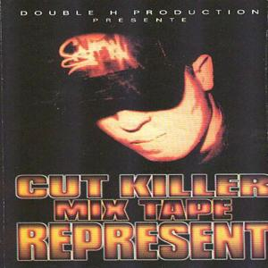 Cut Killer Mix Tape: Represent