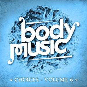 Body Music - Choices, Vol. 6