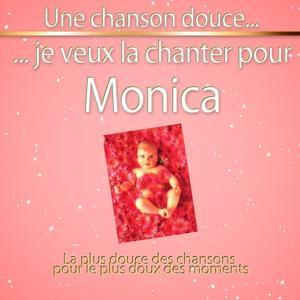 Une chanson douce je veux la chanter pour Monica