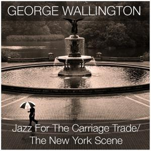 Jazz for the Carriage Trade / The New York Scene