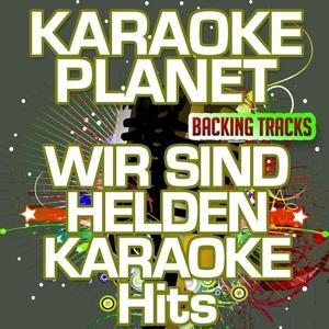 Wir sind Helden Karaoke Hits (Karaoke Planet)
