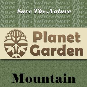Save the Nature Planet Garden: Mountain (Music for the Planet)