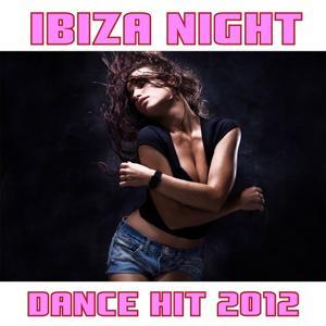 Ibiza Night Dance Hit 2012