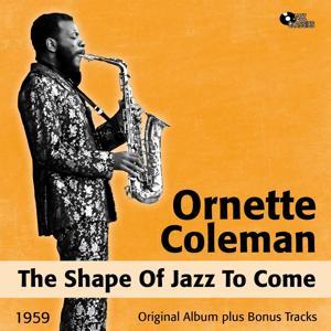 The Shape of Jazz to Come (Original Album Plus Bonus Tracks, 1959)