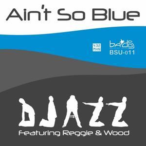 Ain't So Blue Blues