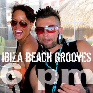 Ibiza Beach Grooves 6 pm