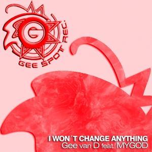 I Won't Change Anything