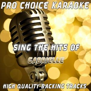 Sing the Hits of Gabrielle (Karaoke Version) (Originally Performed By Gabrielle)
