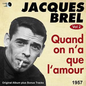 Quand on n'a que l'amour (Original Album plus Bonus Tracks, 1957)