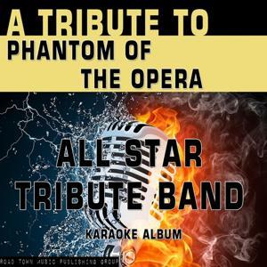 A Tribute to Phantom of the Opera (Karaoke Version)