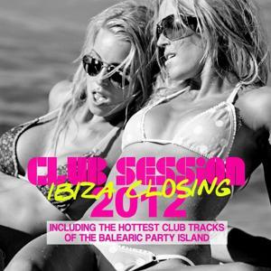 Club Session Ibiza Closing 2012