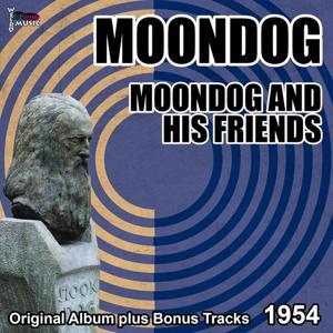 Moondog and His Friends (Original Album Plus Bonus Tracks, 1954)