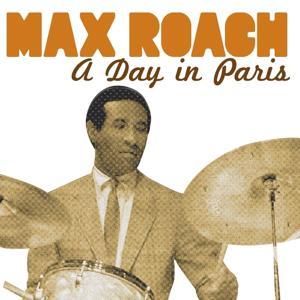 Max Roach, a Day in Paris