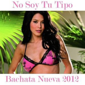 No Soy Tu Tipo Bachata Nueva 2012