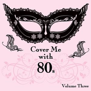 Cover Me With 80s, Vol. 3