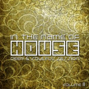 In the Name of House - Deep & Soulful Session #11