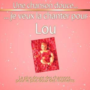 Une chanson douce je veux la chanter pour Lou