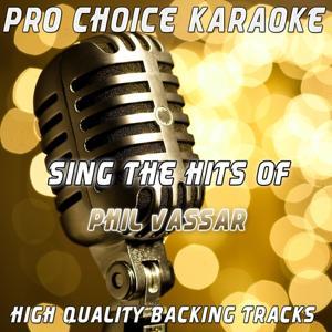 Sing the Hits of Phil Vassar (Karaoke Version) (Originally Performed By Phil Vassar)
