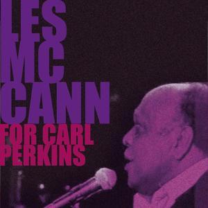 Les McCann, for Carl Perkins