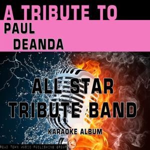A Tribute to Paul Deanda (Karaoke Version)