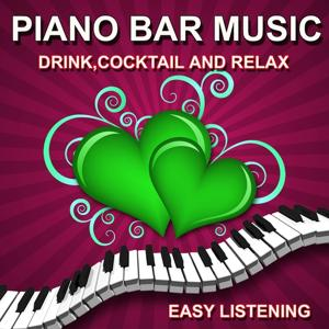 Piano Bar Music (Drink, Cocktail and Relax)