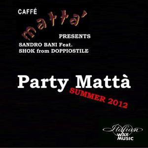 Party Mattà Summer 2012