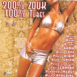 200% Zouk 100% Tubes, Vol. 3