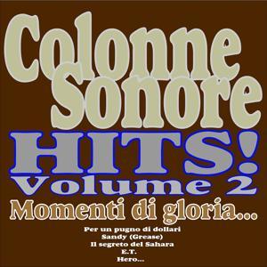 Colonne Sonore HITS!, Vol. 2 (Momenti Di Gloria, Per Un Pugno Di Dollari, Sandy (Grease), Il Segreto Del Sahara, E.t., Hero...)