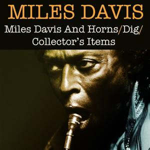 Miles Davis And Horns / Dig / Collector's Items