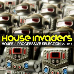 House Invaders (House & Progressive Selection, Vol. 7)