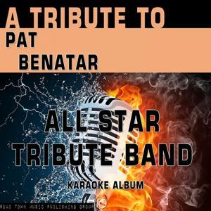 A Tribute to Pat Benatar (Karaoke Version)