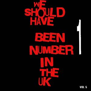We Should Have Been Number 1 in the UK, Vol. 5