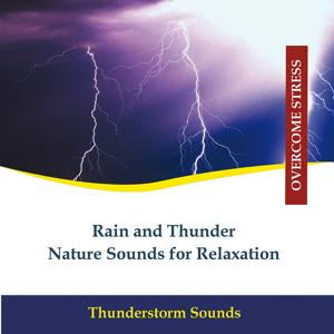 Nature Sounds for Relaxation - Rain and Thunder
