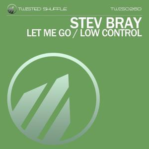 Let Me Go / Low Control
