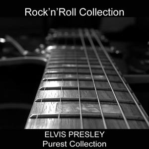Elvis Presley Purest Collection (Rock'n'Roll Collection)