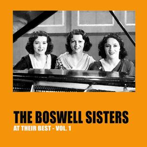 The Boswell Sisters at Their Best, Vol.1