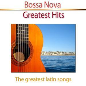 Bossa Nova Greatest Hits (The Greatest Latin Songs)