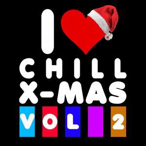 I Love Chill X-Mas, Vol. 2