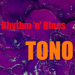 Tono Rhythm 'n' Blues
