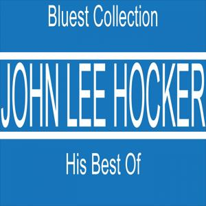 John Lee Hooker: His Best Of (Bluest Collection)