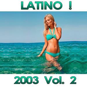 Latino! 2003 Compilation, Vol. 2