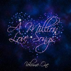 A Million Love Songs Vol 1