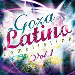 Goza Latino Compilation, Vol. 1