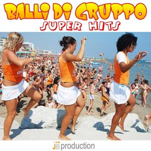 Balli Di Gruppo (Super Hits)