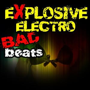 Explosive Electro Bad Beats