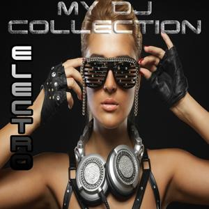 Electro, My DJ Collection (35 Electronic House and Club Grooves)