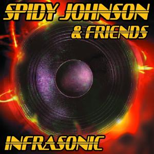 Spidy Johnson & Friends: Infrasonic (33 Vocal Dubstep, Dancehall, Jungle & Electro Mixes)